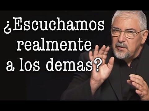 Jorge Bucay - ¿ Escuchamos realmente a los demás ?