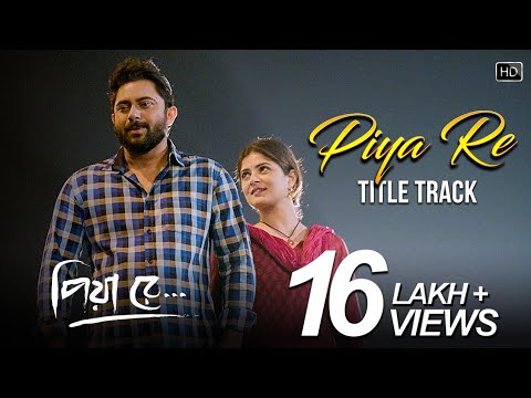 PRIYA RE ( প্রিয়া রে ) TITLE TRACK LYRICS – Asees Kaur | Soham – Srabanti