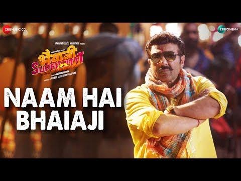 Naam Hai Bhaiaji Song Lyrics – Bhaiaji Superhit 2018 | Amit Mishra & Raftaar