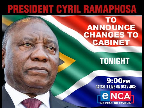 President Cyril Ramaphosa announces changes to Cabinet