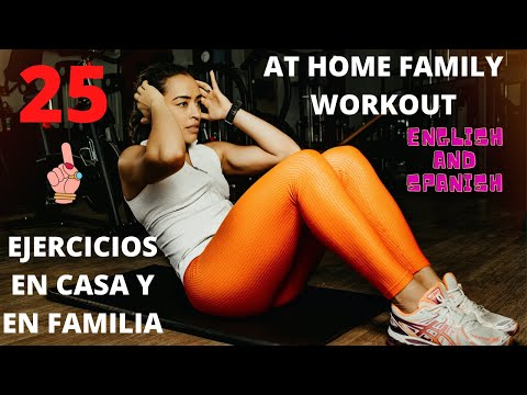 25 Family Workouts🤸♀️Fun Fitness At Home  🙆 Ejercicios Divertidos en Casa🏠 👪  English 💂& Spanish🏆
