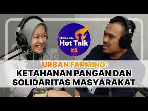 HOT TALK Eps 3, Urban Farming: Ketahanan Pangan dan Solidaritas Masyarakat | Katadata Indonesia