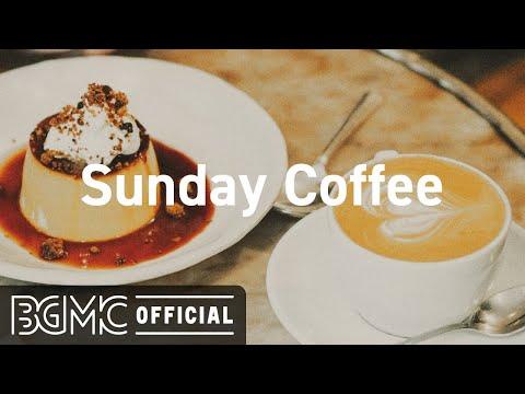 Sunday Coffee: Good Mood Jazz & Bossa Nova Music - Cozy Jazz Cafe Instrumental Background