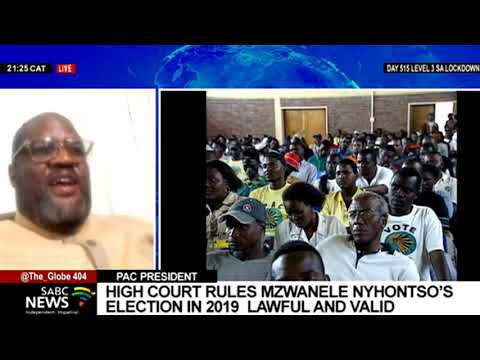 Mzwandile Nyontsho on High Court ruling  PAC's 2019 NEC lawful and valid