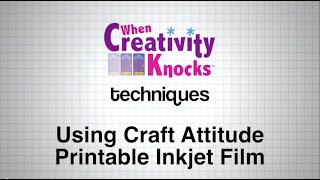 Using Craft Attitude Printable Inkjet Film