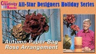 All-Star Designers Holiday Series - Autumn Paper Bag Rose Arrangement
