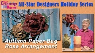 All-Star Designers Holiday Series - Autumn Paper Bag Rose Arrangement
