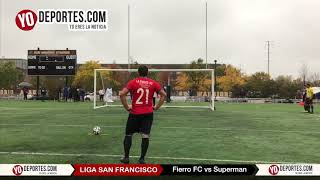 Penales Fierro FC vs. Superman Liga San Francisco