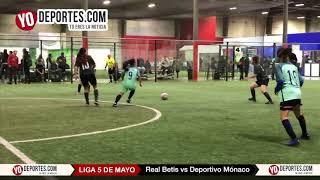 Real Betis vs. Deportivo Monaco Liga 5 de Mayo Soccer League