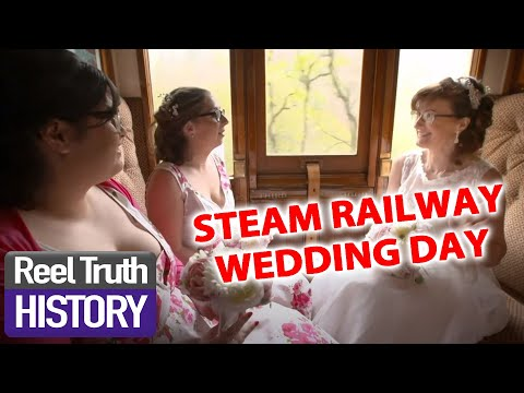 WEDDING ON A STEAM TRAIN | Yorkshire Steam Railway: All Aboard | Reel Truth History Documentaries