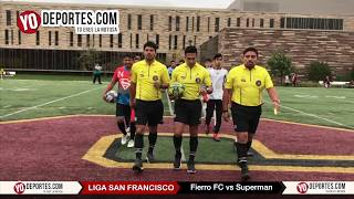 Fierro FC vs. Superman Liga San Francisco Final Verano 2017