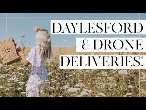 A TRIP TO DAYLESFORD & A SURPRISE DRONE DELIVERY!! // Fashion Mumblr
