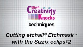 How to Cut etchall® Etchmask™ with Sizzix® eclipse®2