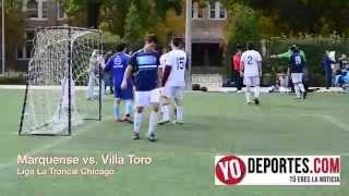 Marquense vs  Villa Toro Liga La Troncal de Chicago