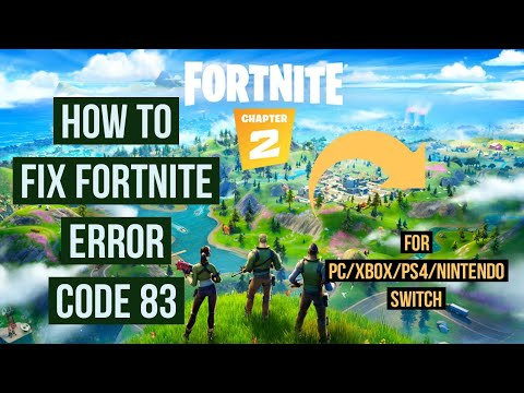 How to Fix Fortnite error code 83?