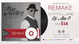 Dj Alex C feat Esa - Stimolare