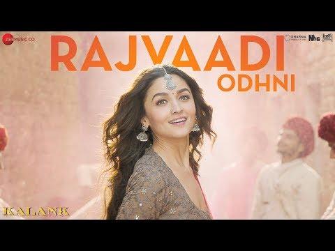 Rajvaadi Odhni Song Lyrics – Kalank (2019)