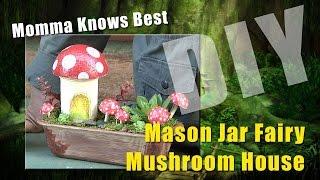 Mason Jar Mushroom Fairy House