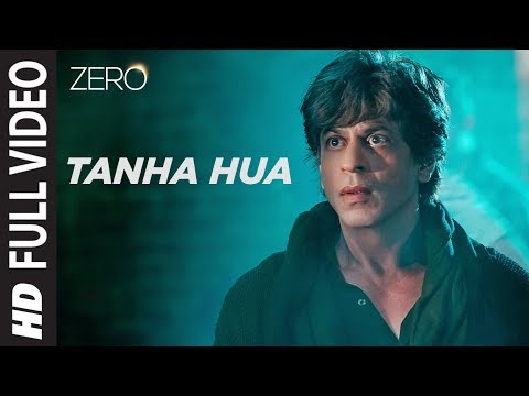 Tanha Hua Song Lyrics-Zero 2019