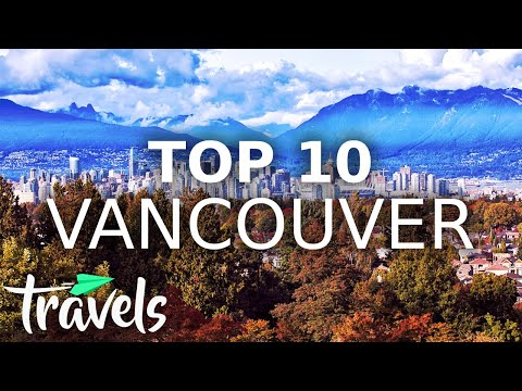 Top 10 Reasons to Visit Vancouver in 2021| MojoTravels