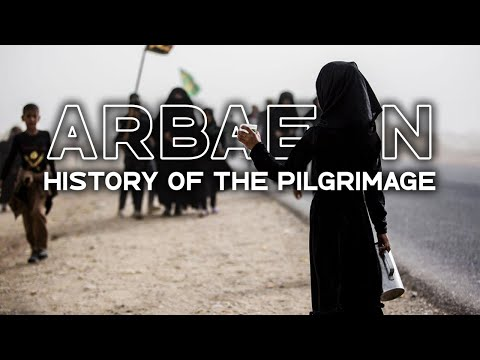 Arbaeen, The Journey of Passion   A Tour through the History of the Arbaeen Walk