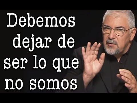 Jorge Bucay - Debemos dejar de ser lo que NO SOMOS