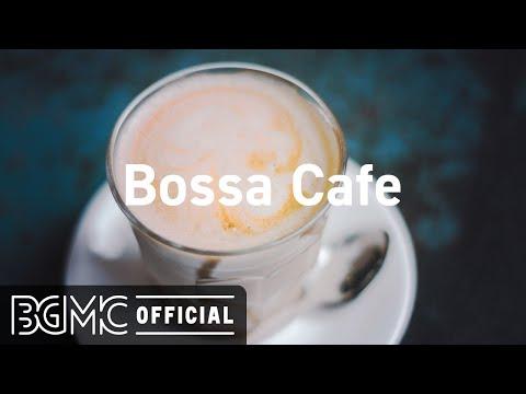 Bossa Cafe: Sweet Bossa Nova Music - Relaxing November Bossa Cafe Music for Good Mood