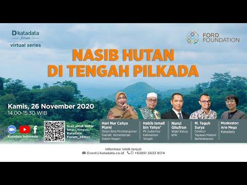 "Katadata Forum Virtual Series ""NASIB HUTAN DI TENGAH PILKADA"""