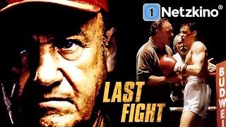 Last Fight  (Actionfilme auf Deutsch anschauen in voller Länge, Drama auf Deutsch)