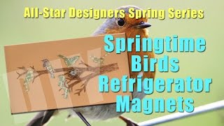 All-Star Designers Spring Series: Spring Time Birds Refrigerator Magnets