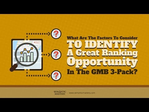 What Are The Factors To Consider To Identify A Great Ranking Opportunity In The GMB 3-Pack?