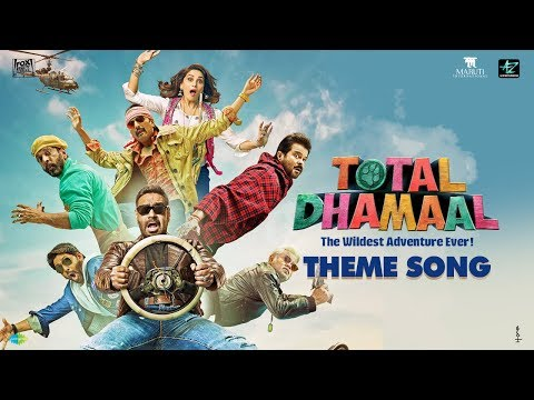 Total Dhamaal Theme Song Lyrics – (Title Track) | Dev Negi
