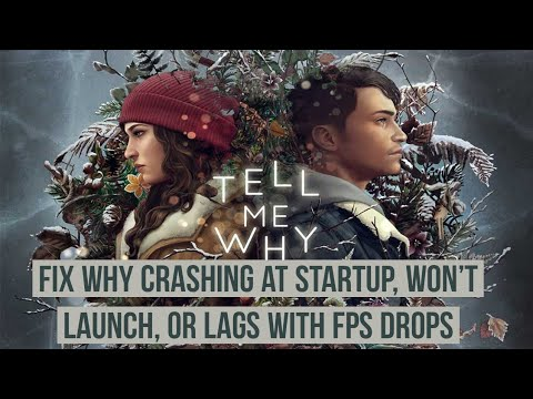 How to fix Tell me why crashing at Startup, Won't launch, or lags with FPS drop fix for pc users?