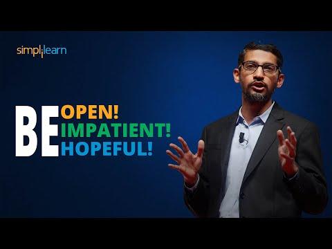 Be Open! Be Impatient! Be Hopeful! | Sundar Pichai's Most Inspiring Speech | Simplilearn