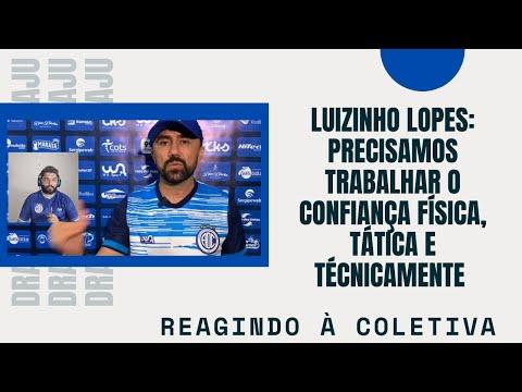 Luizinho Lopes: Precisamos trabalhar o Confiança física, tática e tecnicamente   Reagindo à coletiva