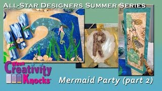 All-Star Designers Summer Series: Mermaid Party Part 2