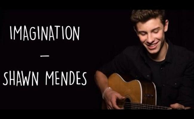 Imagination Shawn Mendes Lyrics Chords Chordify