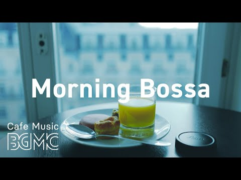 Morning Bossa: Positive Jazz & Bossa Nova - Sunny Morning Music to Start The Day