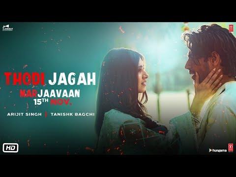 Thodi Jagah Song English&Hindi Lyrics-Arijit Singh Marjaavaan 2019