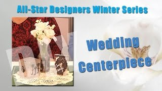 All-Star Designers Winter Series: Wedding Centerpiece