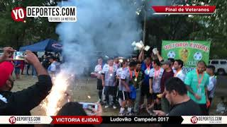 Fuegos Artificiales y Ludoviko Campeon 2017 de Liga Victoria Ejidal