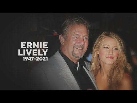 Ernie Lively, Blake Lively's Dad, Dead at 74