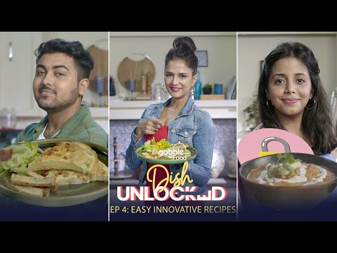 Gobble | Veg Butter Chicken | 12 Eggs Fluffy Omelette | Dish Unlocked | E04 | Ft. Chef Shipra Khanna