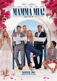 Mamma Mia! with Meryl Streep and Pierce Brosnan.