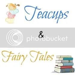 Teacups and Fairy Tales