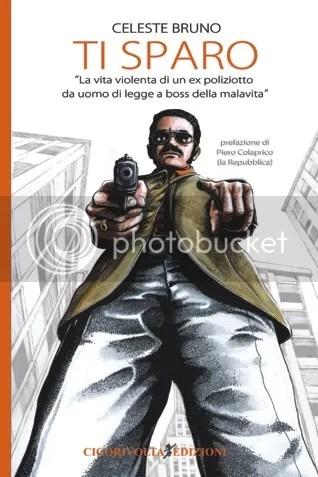 Ti sparo - Bruno Celeste - Cicorivolta edizioni