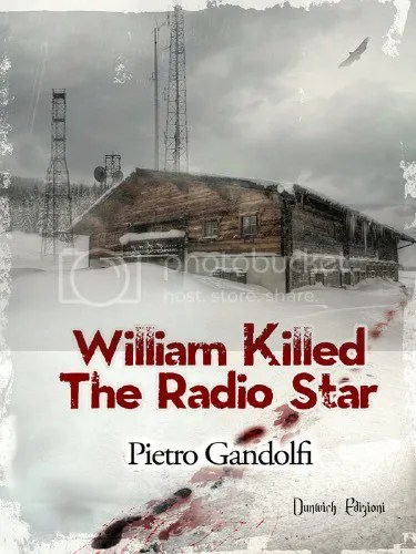 William Killed The Radio Star - Pietro Gandolfi