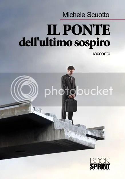 Il ponte dell'ultimo sospiro - Michele Scuotto