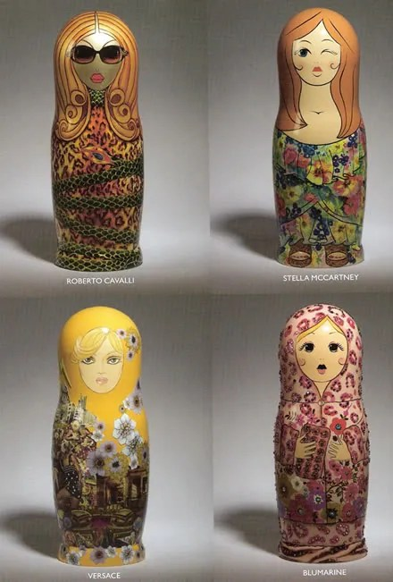 Russian Babushka Dolls - Roberto Cavalli, Stella McCartney, Versace and Blumarine