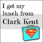 Clark Kent's Lunchbox Badge